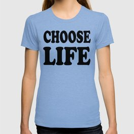 Choose life motivational inscriptions T-shirt