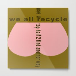 bbnyc we all recycle Metal Print
