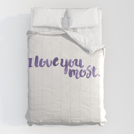 I Love You Most. Comforters