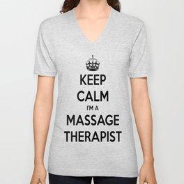 Keep Calm I Am A Massage Therapist Unisex V-Neck