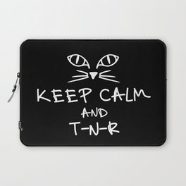 BX Feral Cat Care - Keep Calm and TNR Laptop Sleeve