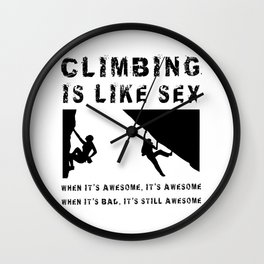 Climbing is Like Sex - Awesome - Sports Shirt Climber Climb Boulder Wall Clock