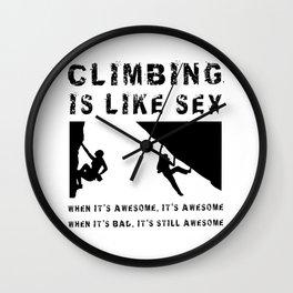 Climbing is Like Sex - Awesome - Sports Shirt Climber Climb Boulder Wall Clock