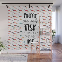 You're the only fish in the sea for me Wall Mural