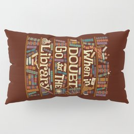 Go to the library Pillow Sham