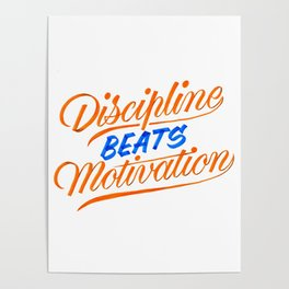 Discipline Beats Motivation Poster