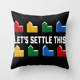 LET'S SETTLE THIS Settlers of Catan Game Throw Pillow