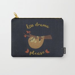 Less drama please Carry-All Pouch