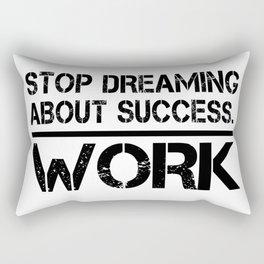 Stop Dreaming About Success - Work Hustle Motivation Fitness Workout Bodybuilding Rectangular Pillow