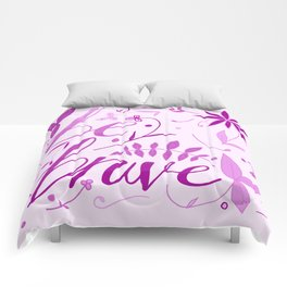 Be brave - pink ombre Comforters
