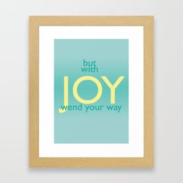 But With Joy Wend Your Way Framed Art Print