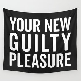 New Guilty Pleasure Funny Quote Wall Tapestry