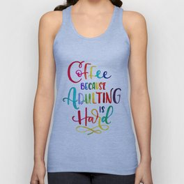 Coffee Because Adulting is Hard Unisex Tank Top