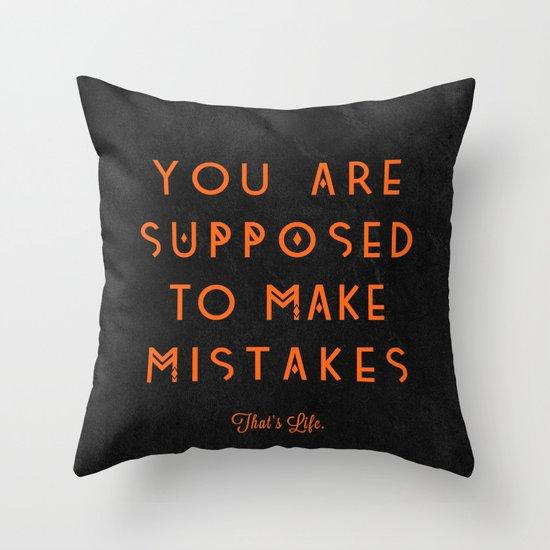 That's Life. Throw Pillow