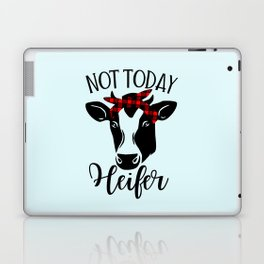 Not Today Heifer, Funny Quote Laptop & iPad Skin