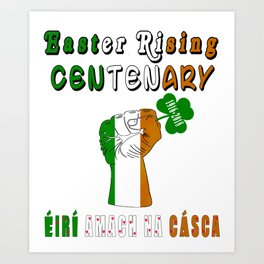 Easter Rising CENTENARY 1916 - 2018 Art Print