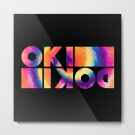 It's OK, It's Alright | Okidoki Metal Print