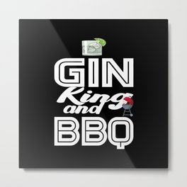 Gin King and BBQ Cocktail and BBQ Lover Metal Print