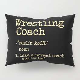 Wrestling Coach Gift I Greco Roman I Cool Definition Pillow Sham