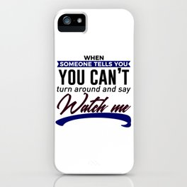 Show Them How It's Done iPhone Case