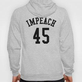 IMPEACH 45 Hoody