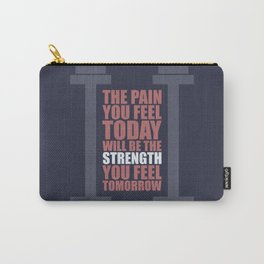 Lab No. 4 - The Pain You Feel Today Gym Inspirational Quotes Poster Carry-All Pouch