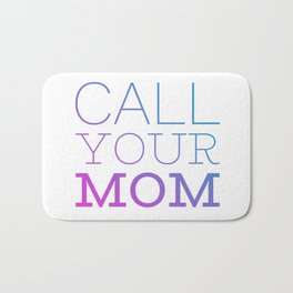 Call your mom Bath Mat