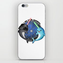 I am your narwhal iPhone Skin