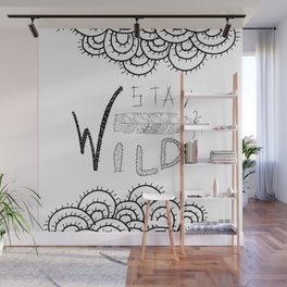 Stay Wild Black Ink Quote Wall Mural