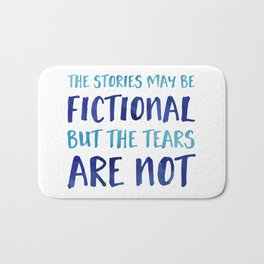 The Stories May Be Fictional But The Tears Are Not - Blue Bath Mat