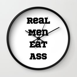 Real Men Eat Ass Wall Clock