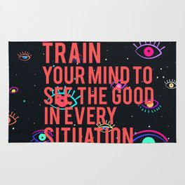 Train Your Mind to SEE the good in every situation Rug