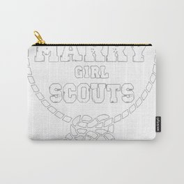 REAL MEN MARRY GIRL SCOUTS! Carry-All Pouch