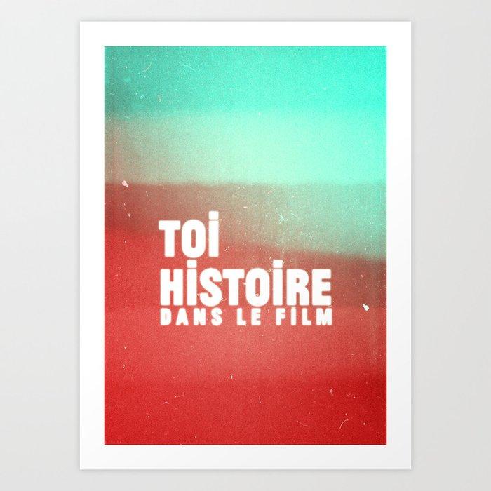 toi histoire dans le film Art Print