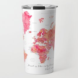 "Travel is the only thing you buy that makes you richer world map, ""Tatiana"" Travel Mug"