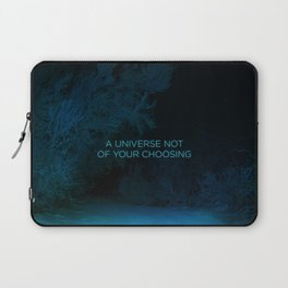 A Universe Not of Your Choosing Laptop Sleeve