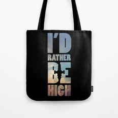 I'd Rather Be High Tote Bag