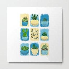 Petite Plant Posse Metal Print