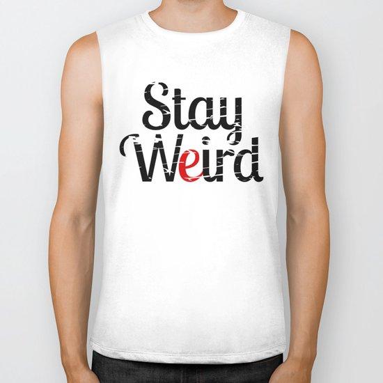 Stay weird Biker Tank
