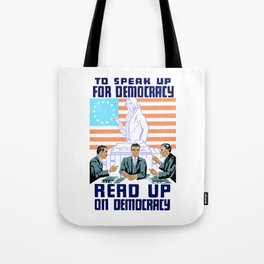 To speak up for democracy, read up on democracy Tote Bag