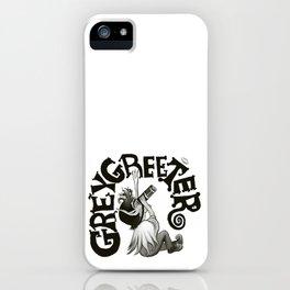 Greygreeter iPhone Case
