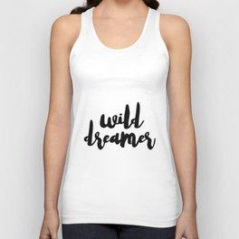 WALL DECOR PRINTS - Wild Dreamer, Art Printable, Inspirational Quote, Funny Art Unisex Tank Top