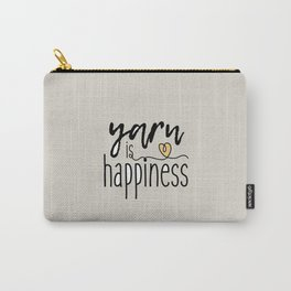 Yarn is Happiness Carry-All Pouch