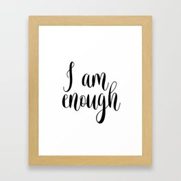 Inspirational Quote, I Am Enough, Home Decor, Typography Print, Printable Poster Framed Art Print