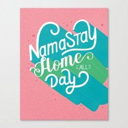 Namastay Home Canvas Print