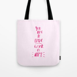 You Are a True Work of Art Watercolor Typography Tote Bag