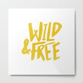 Wild and Free - Sunshine Metal Print