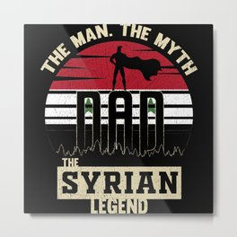 The Man The Myth The Syrian Legend Dad Metal Print