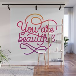 You are beautiful hand made lettering motivational quote in original calligraphic style Wall Mural