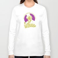 willy wonka Long Sleeve T-shirts featuring Willy W quote v2 by Buby87